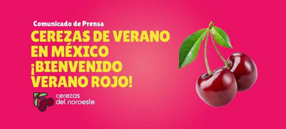 Cerezas de Verano en México ¡Bienvenido verano rojo!